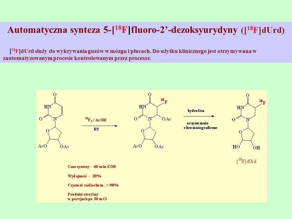 Automatyczna synteza 5-[18F]fluoro-2'-dezoksyurydyny ([18F]dUrd)